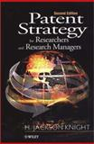 Patent Strategy : For Researchers and Research Managers, Knight, H. Jackson, 0471492612