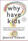 Why Have Kids?, Jessica Valenti, 0547892616