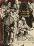 Rembrandt's Recession : Passion and Prints in the Dutch Golden Age, Wilson, John and Dickey, Stephanie S., 0615342612