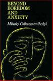 Beyond Boredom and Anxiety : The Experience of Play in Work and Games, Csikszentmihalyi, Mihaly, 0875892612