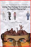 How to Diagnose Your Character:Using Psychology to Create an in-Depth Character, Joshua Hoyt, 148488261X