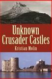 Unknown Crusader Castles, Molin, Kristian, 1852852615