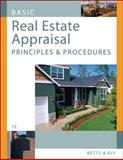 Basic Real Estate Appraisal : Principles and Procedures, Betts, Richard M. and Ely, Silas J., 0324652615