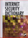 Internet Security Dictionary, Phoha, Vir V., 0387952616
