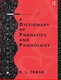 A Dictionary of Phonetics and Phonology, Trask, R. L., 0415112613