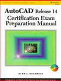 AutoCAD R14 Certification Exam Preparation Manual, Kalameja, Alan J., 0766812618