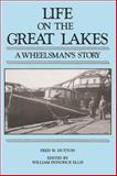 Life on the Great Lakes : A Wheelsman's Story, Dutton, Fred, 0814322611