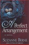 A Perfect Arrangement, Suzanne Berne, 1565122615