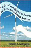 Artificial Intelligence in Energy and Renewable Energy Systems, Kalogirou, Soteris, 1600212611