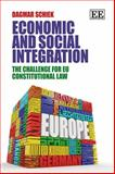Economic and Social Integration : The Challenge for EU Constitutional Law, Schiek, Dagmar, 1783472618