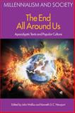 The End All Around Us : The Apocalyptic Texts and Popular Culture, Kenneth G. C. Newport, 1845532619