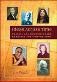 Ideas Across Time : Classic and Contemporary Readings for Composition, Webb, Igor, 0072882611