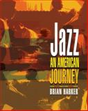 Jazz : An American Journey, Harker, Brian, 013098261X
