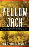 Yellow Jack, John R. Pierce and James V. Writer, 0471472611