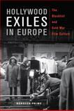 Hollywood Exiles in Europe : The Blacklist and Cold War Film Culture, Prime, Rebecca, 0813562619