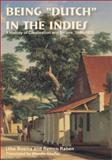 Being Dutch in the Indies : A History of Creolisation and Empire, 1500-1920, Bosma, Ulbe and Raben, Remco, 0896802612
