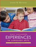 Early Childhood Experiences in Language Arts : Early Literacy, Jeanne M. Machado, 1111832617