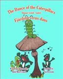 The Dance of the Caterpillars Bilingual Swedish English, Adele Marie Crouch, 1478162619