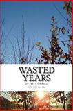 Wasted Years, Jerry Orwell, 1502502615