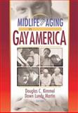 Midlife and Aging in Gay America : Proceedings of the SAGE Conference 2000, Douglas Kimmel, Dawn Lundy Martin, 1560232617