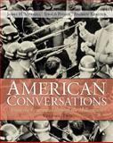 American Conversations Vol. 2 : From Centennial Through Millennium, Merrell, James H. and Podair, Jerald, 0131582615