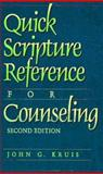 Quick Scripture Reference for Counseling, Kruis, John G., 0801052610