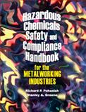 Hazardous Chemicals Safety and Compliance Handbook for the Metalworking Industries, Pohanish, Richard P. and Greene, Stanley A., 0831132612