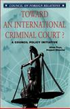 Toward an International Criminal Court? : A Council Policy Initiative, Frye, Alton, 087609261X