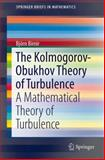 The Kolmogorov-Obukhov Theory of Turbulence : A Mathematical Theory of Turbulence, Birnir, Bjorn, 1461462614