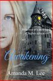 Awakening, Amanda Lee, 1482562618
