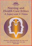 Nursing and Healthcare Ethics : A Legacy and a Vision, Pinch, Winifred and Haddad, Amy Marie, 1558102612