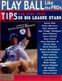 Play Ball Like the Pros, Steven Krasner, 1561452610