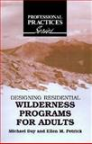 Designing Adult Residential Wilderness Programs for Adults, Michael J., Day and Ellen, Petrick, 1575242613