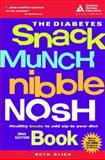 The Diabetes Snack Munch Nibble Nosh Book, Glick, Ruth, 1580402615