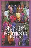 Religion, Caste and Politics in India 9780231702614