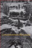 Conservation Refugees : The Hundred-Year Conflict Between Global Conservation and Native Peoples, Dowie, Mark, 0262012618