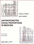 Anthropometric Facial Proportions in Medicine, Farkas, Leslie G. and Munro, Ian R., 0398052611