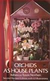 Orchids as House Plants, Rebecca Tyson Northen, 0486232611
