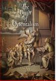 The Birth of Orientalism, App, Urs, 0812242610