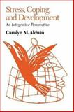 Stress, Coping and Development : An Integrative Perspective, Aldwin, Carolyn M., 0898622611