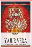 Shukla Yajurveda, Ralph Griffith, 1475172613