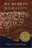 Migration, W. S. Merwin, 1556592612
