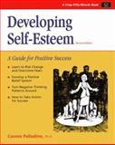 Developing Self-Esteem : A Guide for Positive Success, Palladino, Connie, 1560522615