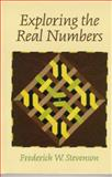 Exploring the Real Numbers, Stevenson, Frederick W., 0130402613