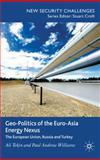 Geo-Politics of the Euro-Asia Energy Nexus 9780230252615