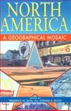 North America : A Geographical Mosaic, , 0340692618