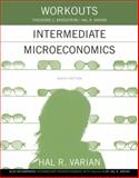 Workouts in Intermediate Microeconomics : For Intermediate Microeconomics and Intermediate Microeconomics with Calculus, Ninth Edition, Varian, Hal R. and Bergstrom, Theodore C., 0393922618