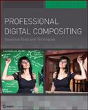 Professional Digital Compositing 1st Edition