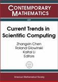 Current Trends in Scientific Computing : ICM 2002 Beijing Satellite Conference on Scientific Computing, August 15-18, 2002, Xi'an Jiaotang University, Xi'an, China, Zhangxin Chen, Roland Glowinski, Kaitai Li, 0821832611