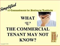 The Ten Commandments for Dealing W/Landlords : What U the Commercial Tenant May Not Know, Valencia Mackie, 0982072619